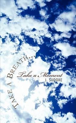 Take a Breath...Take a Moment