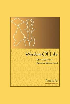 Wisdom of Life: Man and Manhood, Woman and Womanhood
