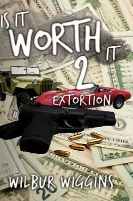 Is It Worth It 2: Extortion
