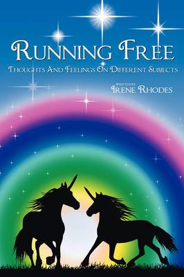 Running Free: Thoughts And Feelings On Different Subjects