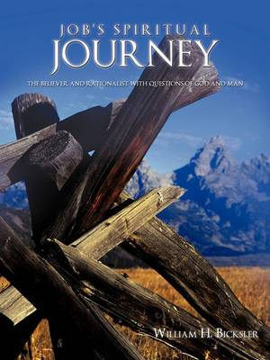Job's Spiritual Journey: The Believer and Rationalist with Questions of God and Man