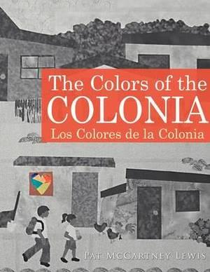 The Colors of the Colonia: Los Colores De La Colonia