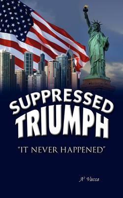 Supressed Triumph