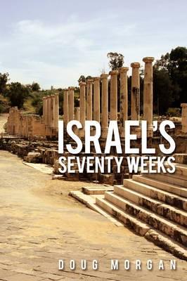 Israel's Seventy Weeks