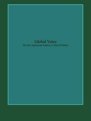 Global Votes: The Most Appropriate Solution to Global Problems
