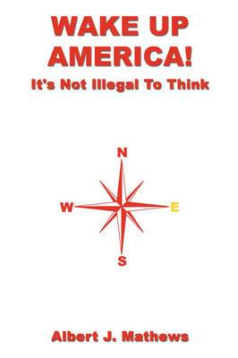 Wake Up America: It's Not Illegal To Think