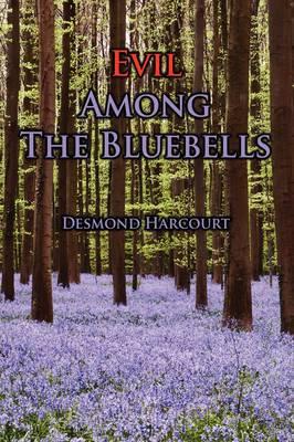 Evil Among the Bluebells