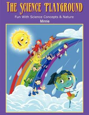 The Science Playground: Fun with Science Concepts and Nature
