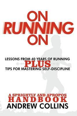 On Running On: Lessons from 40 Years of Running