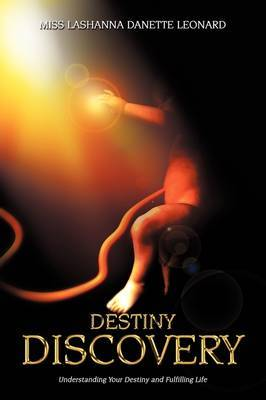 Destiny Discovery: Understanding Your Destiny and Fulfilling Life