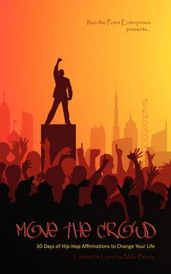 Move the Crowd: 30 Days of Hip Hop Affirmations to Change Your Life