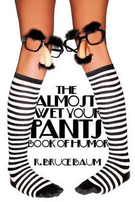 The Almost Wet Your Pants Book of Humor
