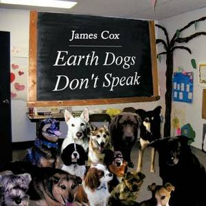 Earth Dogs Don't Speak