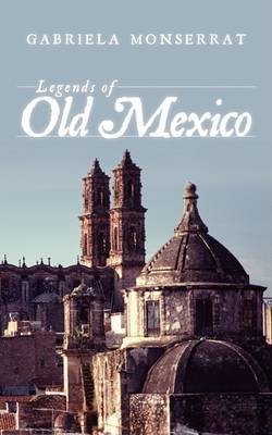 Legends of Old Mexico
