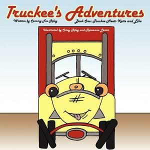 Truckee's Adventures: Book One: Truckee Meets Katie and Elko