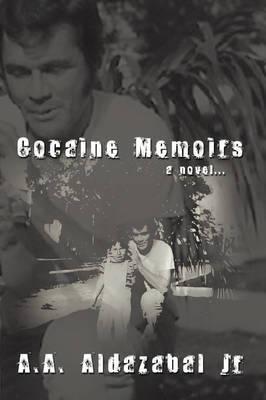 Cocaine Memoirs...a Novel