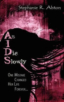 As I Die Slowly (AIDS)