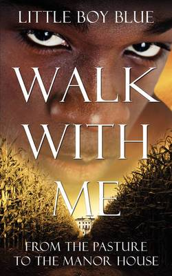 Walk With Me: From the Pasture to the Manor House