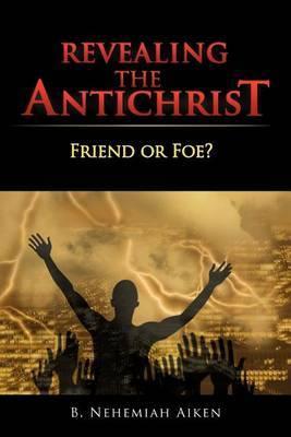 Revealing the Antichrist: Friend or Foe?