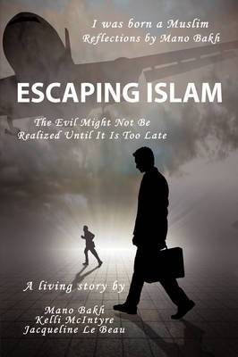 Escaping Islam: The Evil Might Not Be Realized Until It Is Too Late