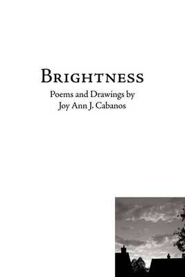Brightness: Poems and Drawings