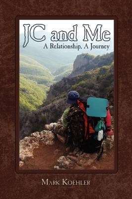JC and Me: A Relationship, A Journey