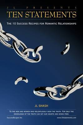 Ten Statements: The 10 Success Recipes for Romantic Relationships