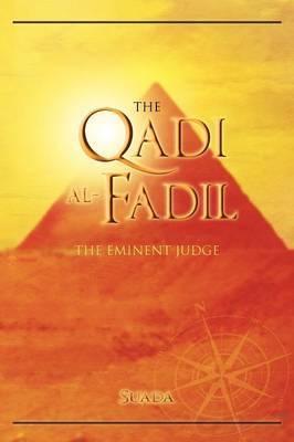 The Qadi Al-Fadil: The Eminent Judge