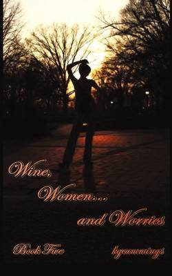 Wine, Women and Worries: Book Five
