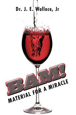 Bam!: Material for a Miracle