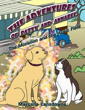 The Adventures of Patty and Annabel: The Monsoon and the Auric Field