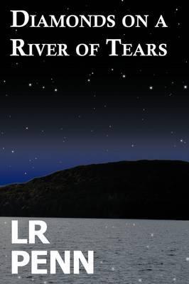 Diamonds on a River of Tears