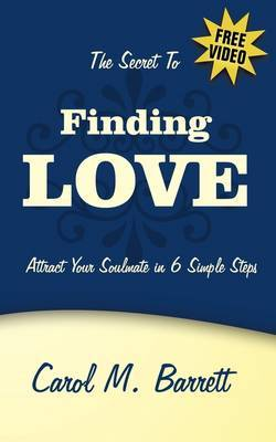 The Secret to Finding Love: 6 Simple Steps