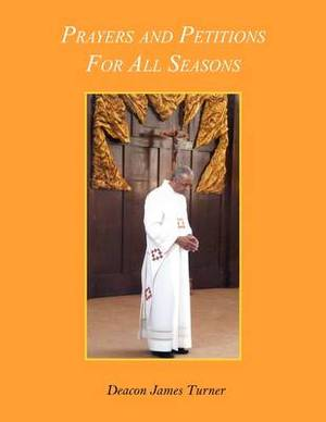 Prayers and Petitions For All Seasons