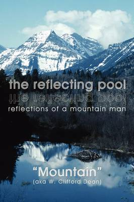 the Reflecting Pool: Reflections of a Mountain Man