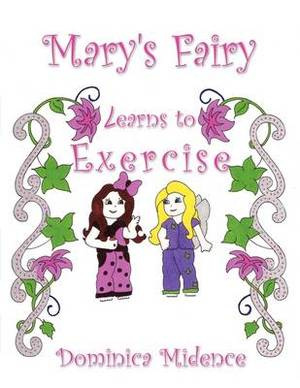 Mary's Fairy Learns To Exercise