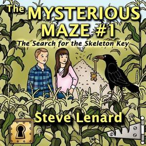 The Mysterious Maze #1: The Search for the Skeleton Key