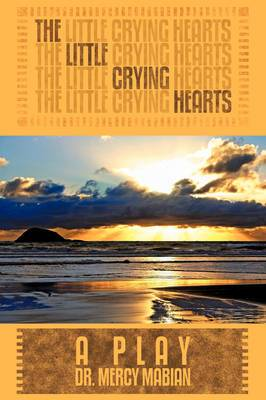 The Little Crying Hearts: A Play