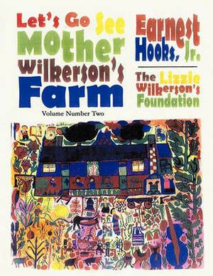 Let's Go See Mother Wilkerson's Farm: Volume 2