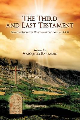 The Third and Last Testament (from the Knowledge Concerning God)