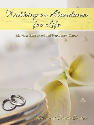 Walking in Abundance for Life: Marriage Enrichment and Preparation Course