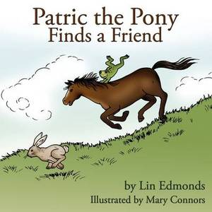 Patric the Pony Finds a Friend