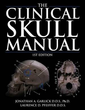 The Clinical Skull Manual: 1st Edition