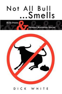 Not All Bull...Smells: Sales Points & Personal Motivation Stories