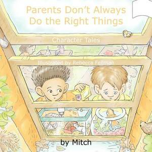 Parents Don't Always Do the Right Things: Character Tales