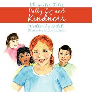 Patty Liz and Kindness: Character Tales