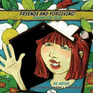 Friends and Forgiving!: Character Tales