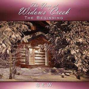 The Year at Widows' Creek: The Beginning
