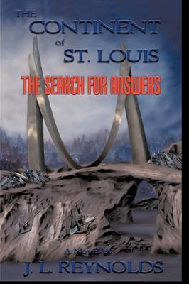 The Continent Of St. Louis: The Search For Answers