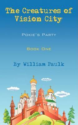 The Creatures of Vision City: Pokie's Party, Book One